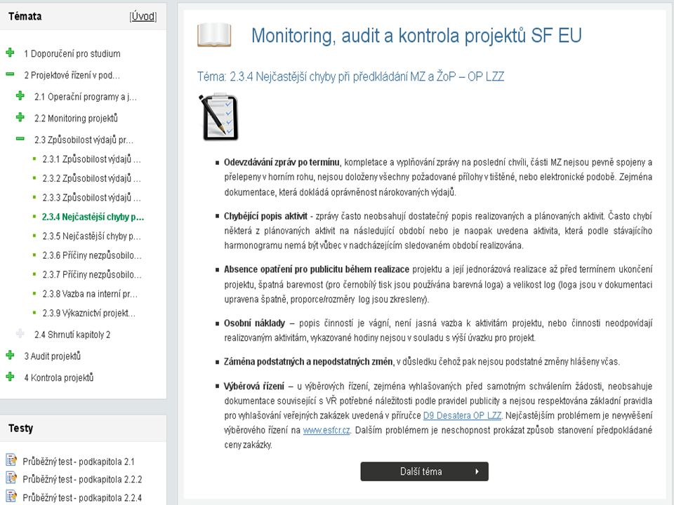 Administrace, řízení a management projektů SF EU Cílová skupina: zaměstnanci MV, GŘ HZS ČR a OSS MV Forma a rozsah studia: distanční (e-learning): max.