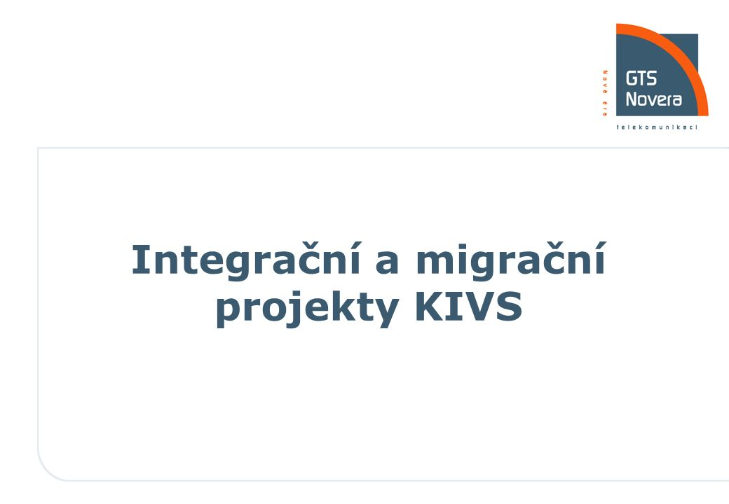 Integrační a migrační projekty KIVS