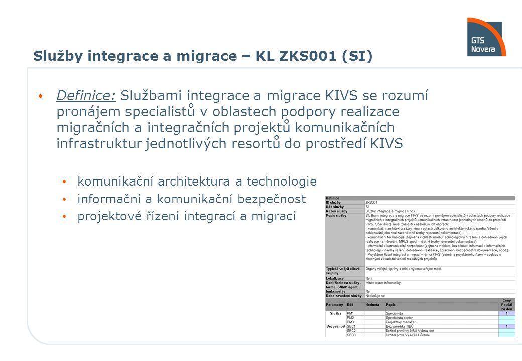 5 Definice: Službami integrace a migrace KIVS se rozumí pronájem specialistů v oblastech podpory realizace migračních a integračních projektů komunikačních infrastruktur jednotlivých resortů do prostředí KIVS komunikační architektura a technologie informační a komunikační bezpečnost projektové řízení integrací a migrací Služby integrace a migrace – KL ZKS001 (SI)