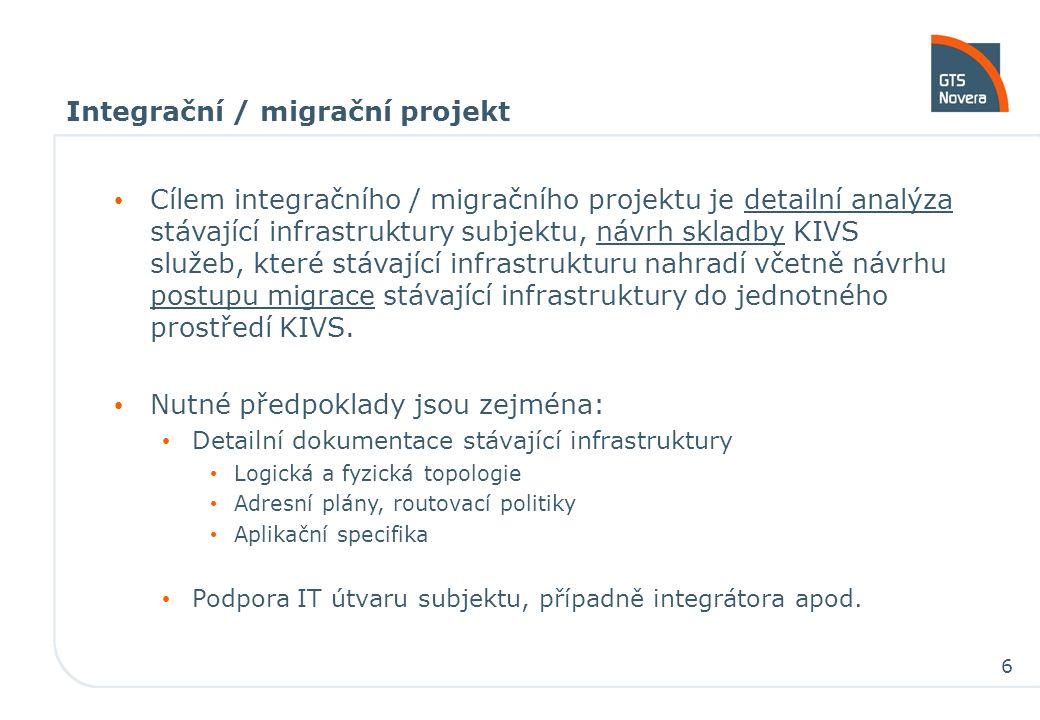 6 Integrační / migrační projekt Cílem integračního / migračního projektu je detailní analýza stávající infrastruktury subjektu, návrh skladby KIVS služeb, které stávající infrastrukturu nahradí včetně návrhu postupu migrace stávající infrastruktury do jednotného prostředí KIVS.