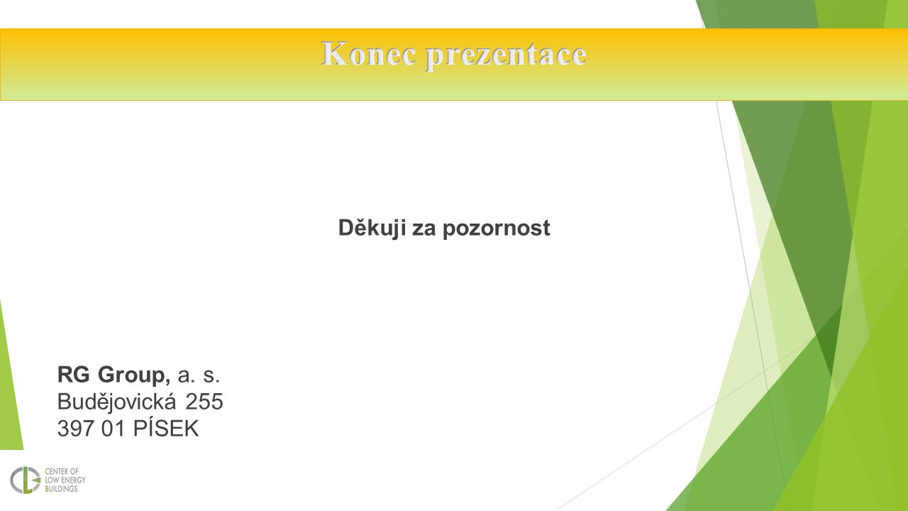 Děkuji za pozornost RG Group, a. s. Budějovická 255 397 01 PÍSEK