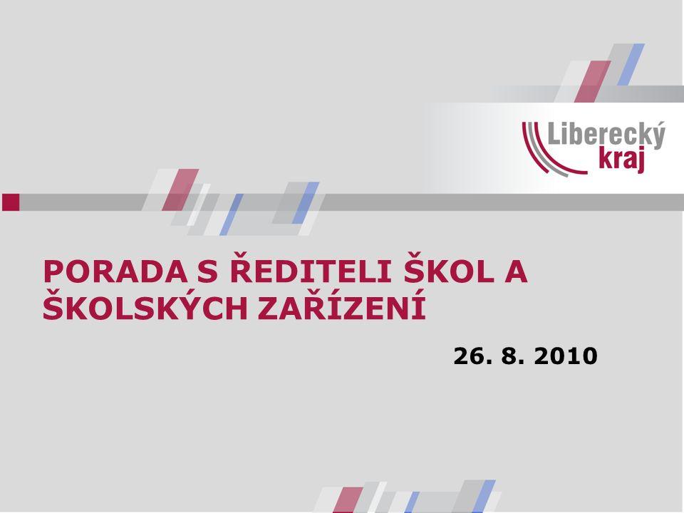 PORADA S ŘEDITELI ŠKOL A ŠKOLSKÝCH ZAŘÍZENÍ 26. 8. 2010