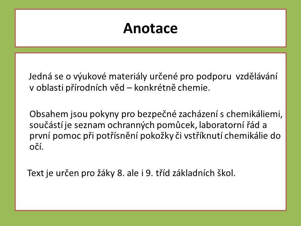 Anotace Jedná se o výukové materiály určené pro podporu vzdělávání v oblasti přírodních věd – konkrétně chemie.