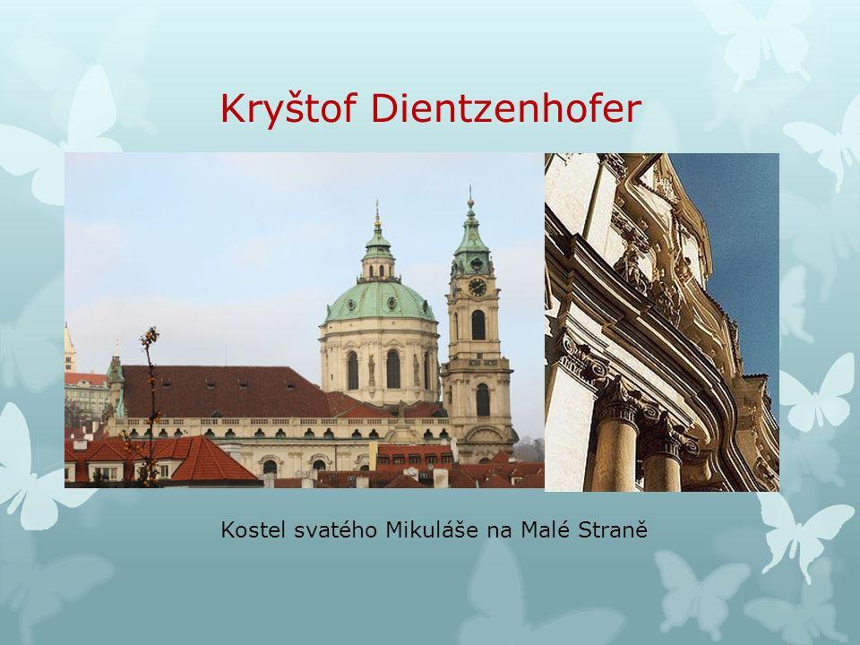 Kryštof Dientzenhofer Kostel svatého Mikuláše na Malé Straně