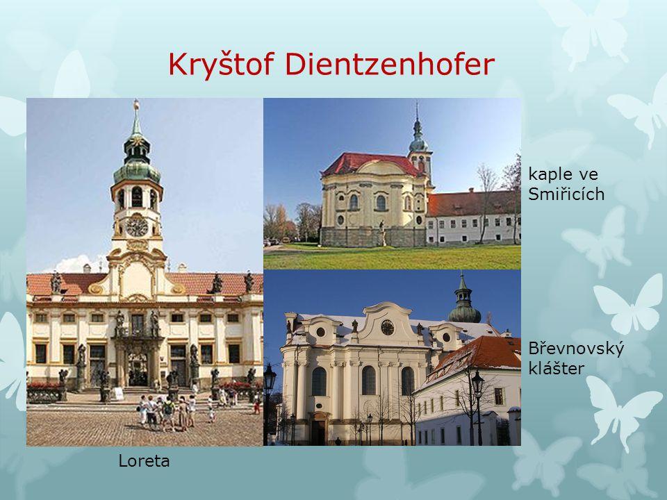 Kilián Ignác Dientzenhofer  český stavitel německého původu  představitel vrcholného baroka  pátý syn stavitele Kryštofa Dientzenhofera  studoval na pražské universitě filosofii a matematiku  spolupracoval mimo jiné se svým zeťem, výborným architektem A.