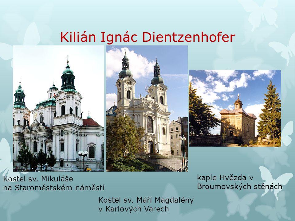 Kilián Ignác Dientzenhofer Kostel sv. Mikuláše na Staroměstském náměstí Kostel sv.