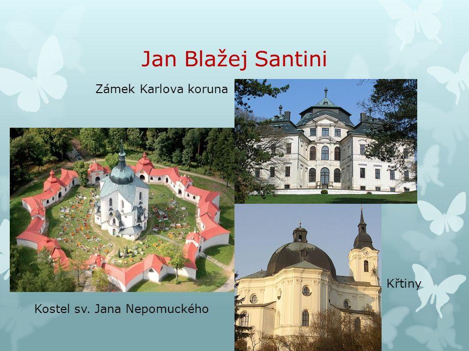 Jan Blažej Santini Zámek Karlova koruna Kostel sv. Jana Nepomuckého Křtiny