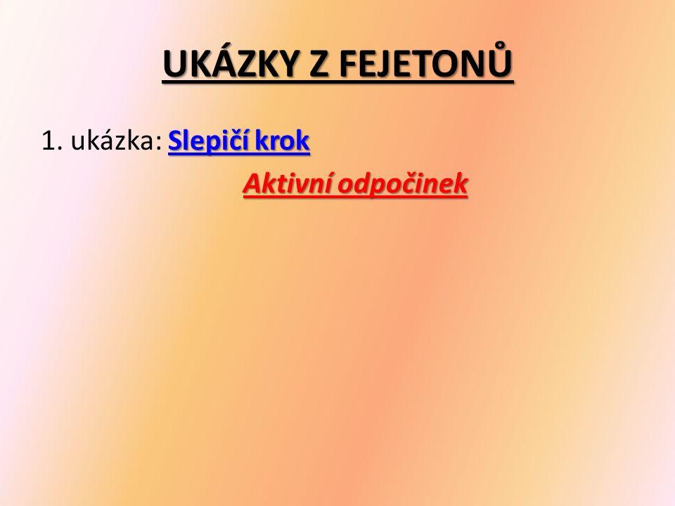 OTÁZKY NA ZÁVĚR 1)Co je to fejeton.2)Jaké jazykové prostředky se používají ve fejetonu.