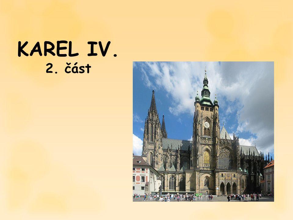 KAREL IV. 2. část