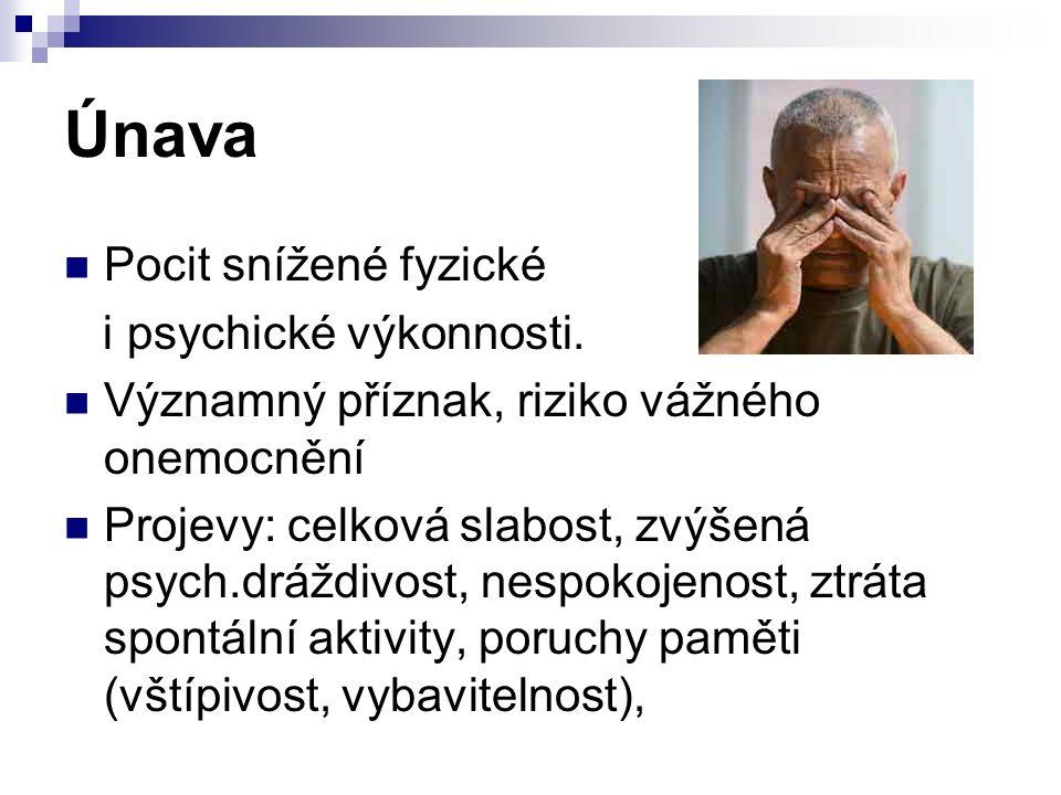 Únava Pocit snížené fyzické i psychické výkonnosti.