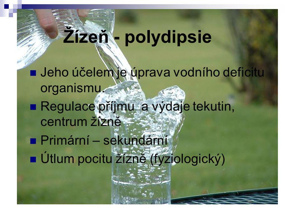 Žízeň - polydipsie Jeho účelem je úprava vodního deficitu organismu.