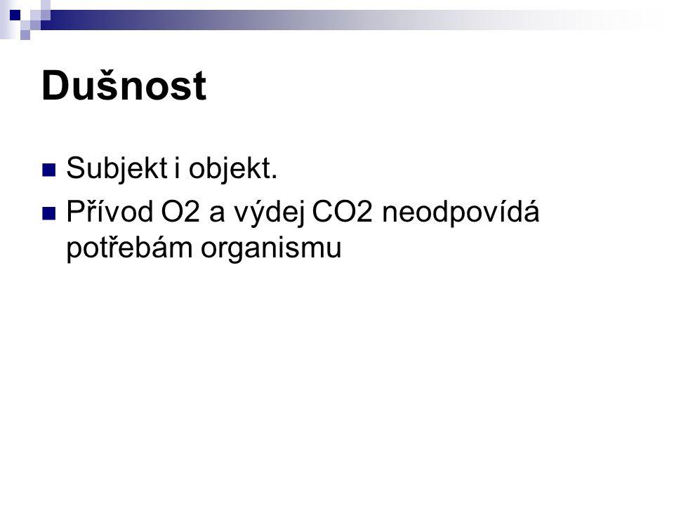Dušnost Subjekt i objekt. Přívod O2 a výdej CO2 neodpovídá potřebám organismu