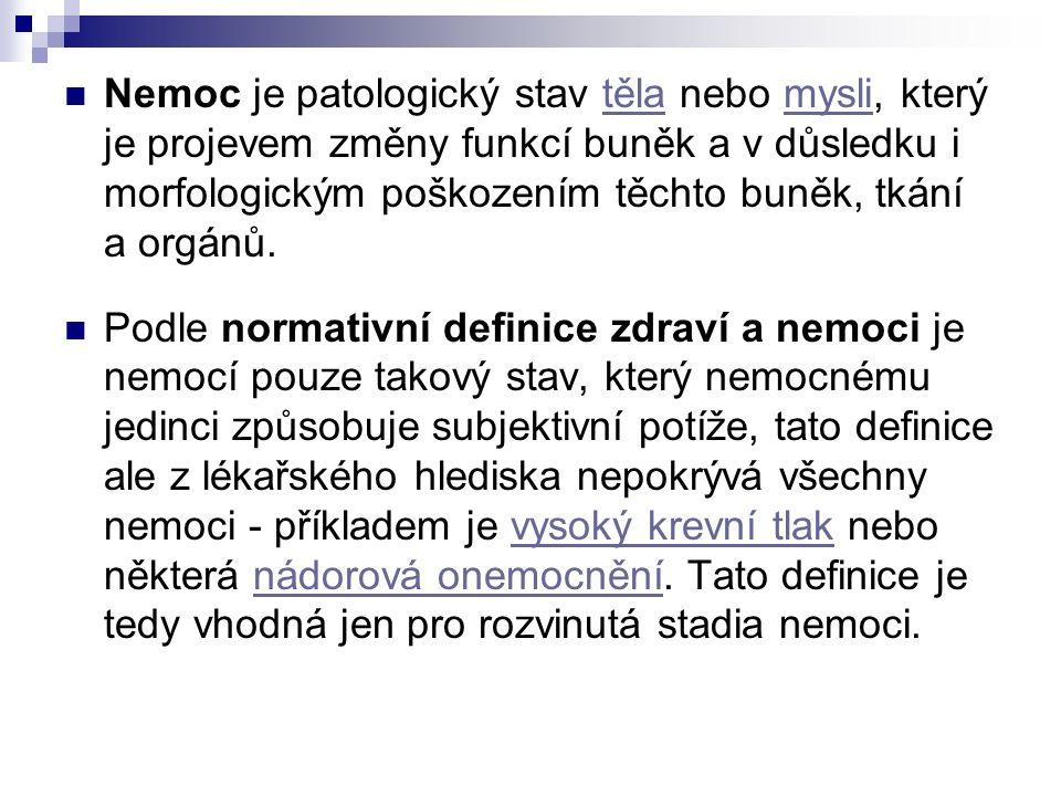 Funkcionalistická definice zdraví a nemoci definuje některé funkce organismu jako správné a jiné už jako patologické, bez ohledu na to, jestli ty patologické způsobují nějaké subjektivní potíže.