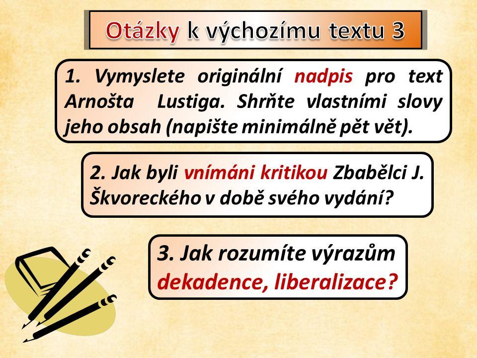 1. Vymyslete originální nadpis pro text Arnošta Lustiga.