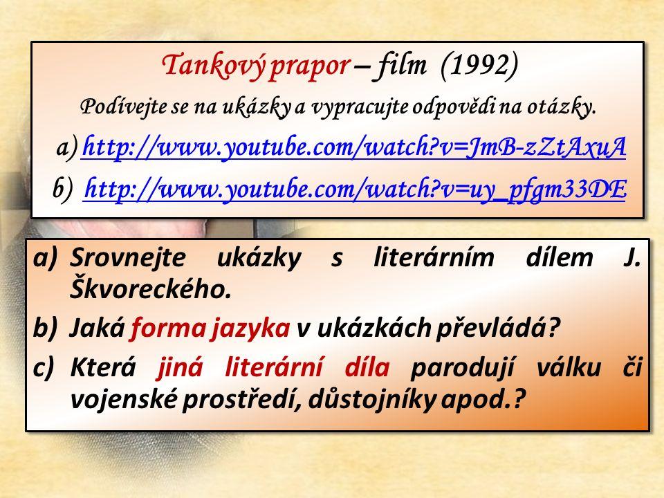 Tankový prapor – film (1992) Podívejte se na ukázky a vypracujte odpovědi na otázky.