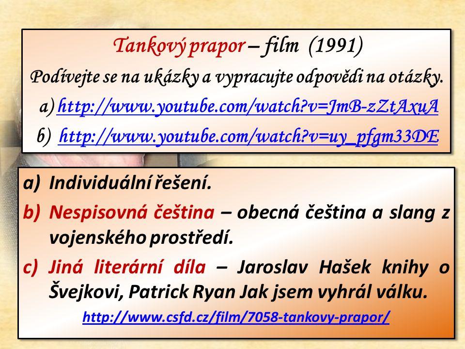 Tankový prapor – film (1991) Podívejte se na ukázky a vypracujte odpovědi na otázky.