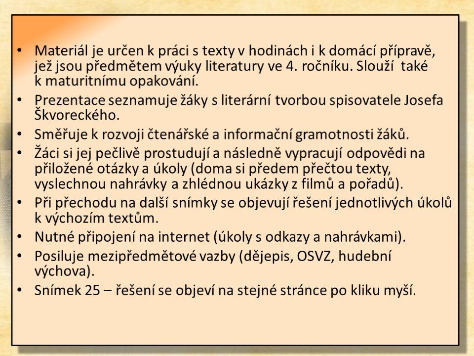 Vyluštěte přesmyčky názvů děl Josefa Škvoreckého Vyluštěte přesmyčky názvů děl Josefa Škvoreckého .