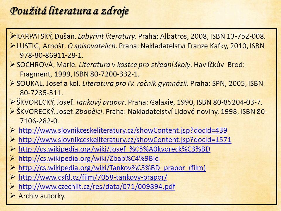Použitá literatura a zdroje  KARPATSKÝ, Dušan. Labyrint literatury.
