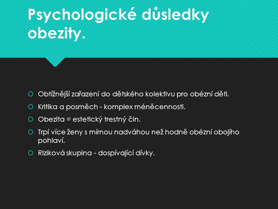 Psychologické důsledky obezity.  Obtížnější zařazení do dětského kolektivu pro obézní děti.