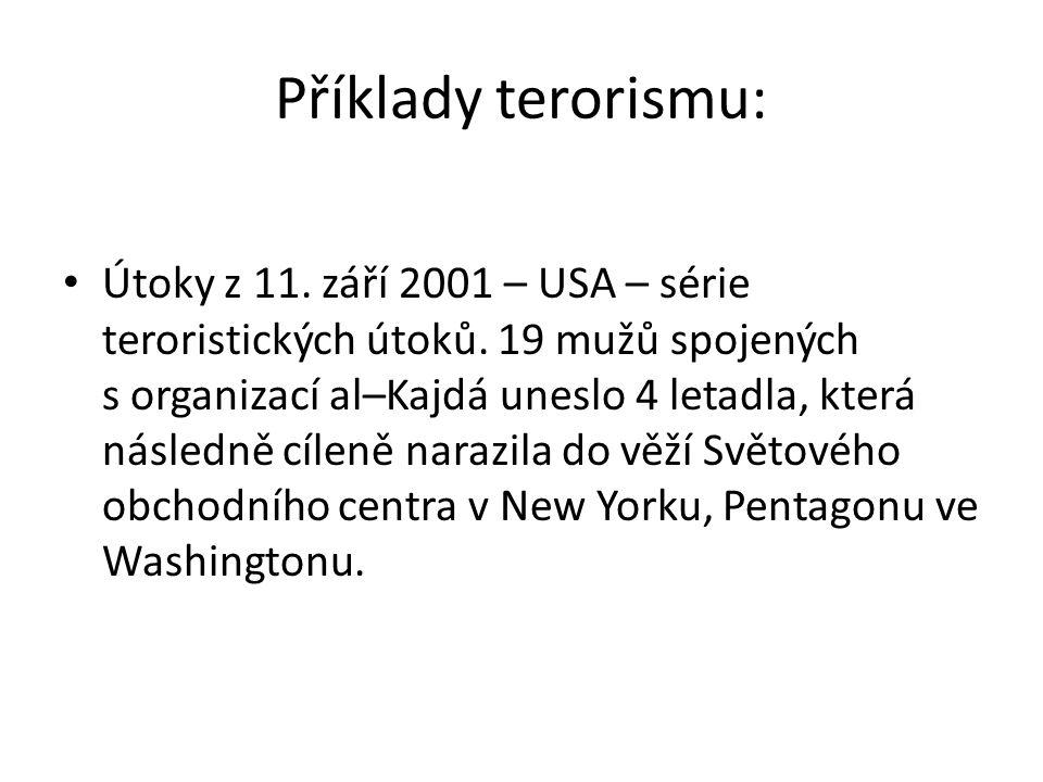 Příklady terorismu: Útoky z 11. září 2001 – USA – série teroristických útoků.