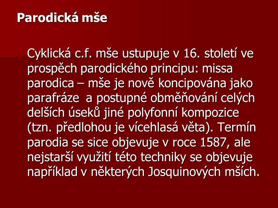 Parodická mše Cyklická c.f. mše ustupuje v 16.