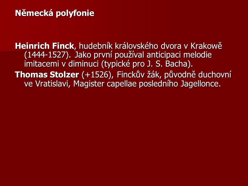 Německá polyfonie Heinrich Finck, hudebník královského dvora v Krakowě (1444-1527).
