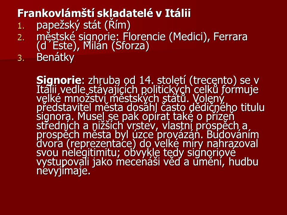 Frankovlámští skladatelé v Itálii 1. papežský stát (Řím) 2.