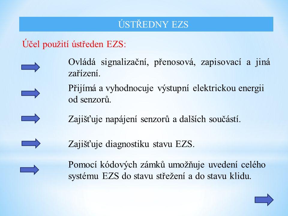 Účel použití ústředen EZS: Ovládá signalizační, přenosová, zapisovací a jiná zařízení.