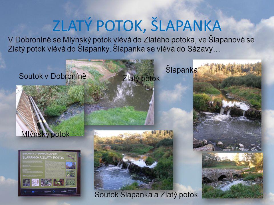 ZLATÝ POTOK, ŠLAPANKA V Dobroníně se Mlýnský potok vlévá do Zlatého potoka, ve Šlapanově se Zlatý potok vlévá do Šlapanky, Šlapanka se vlévá do Sázavy