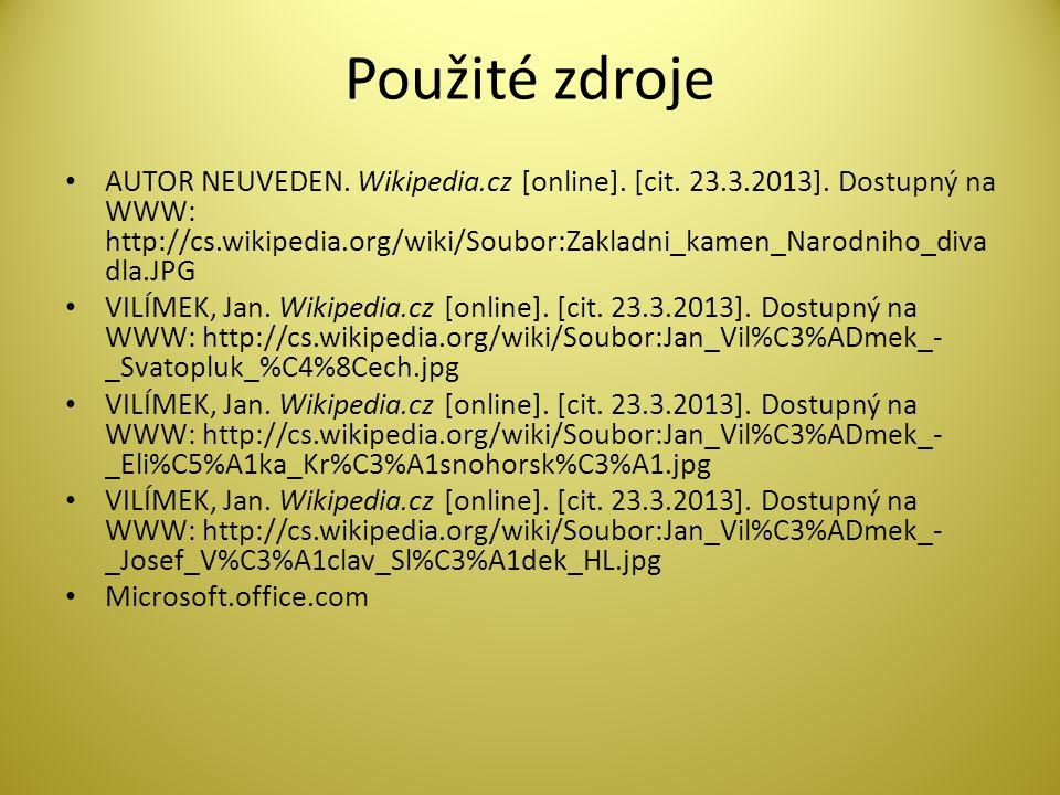 Použité zdroje AUTOR NEUVEDEN. Wikipedia.cz [online].