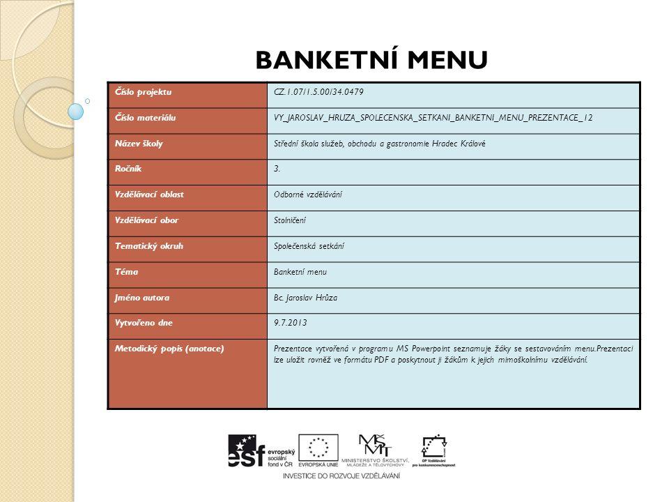Druhy menu: 1.Restaurační = jednoduché 2-3 chody 2.