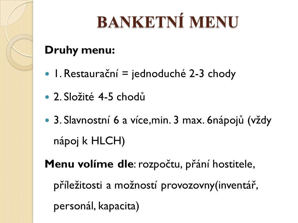 Druhy menu: 1. Restaurační = jednoduché 2-3 chody 2.