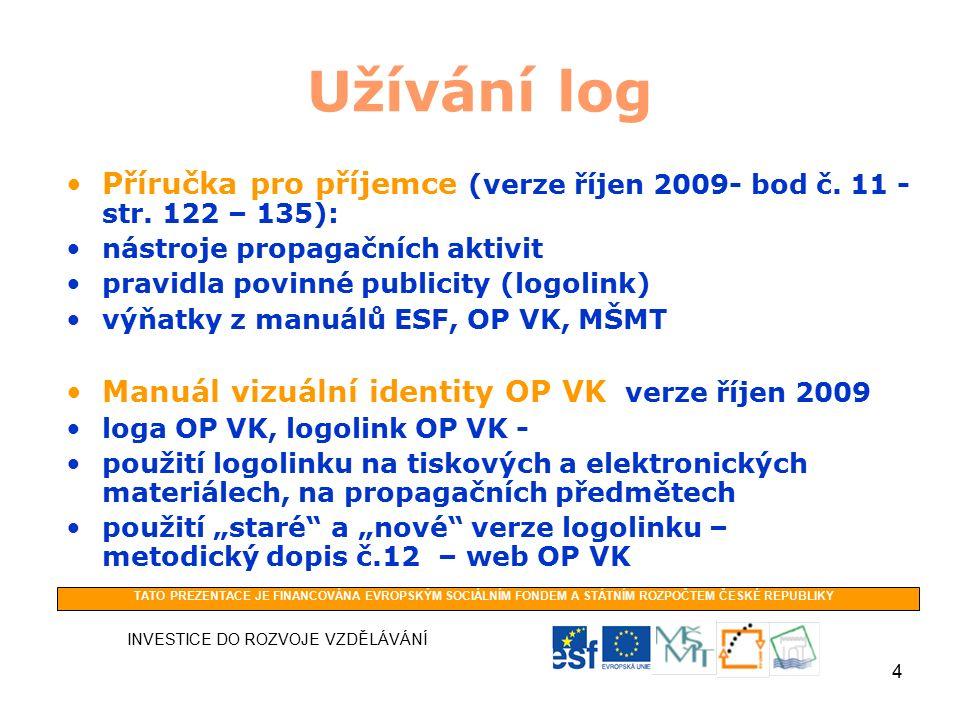 4 Užívání log Příručka pro příjemce (verze říjen 2009- bod č.
