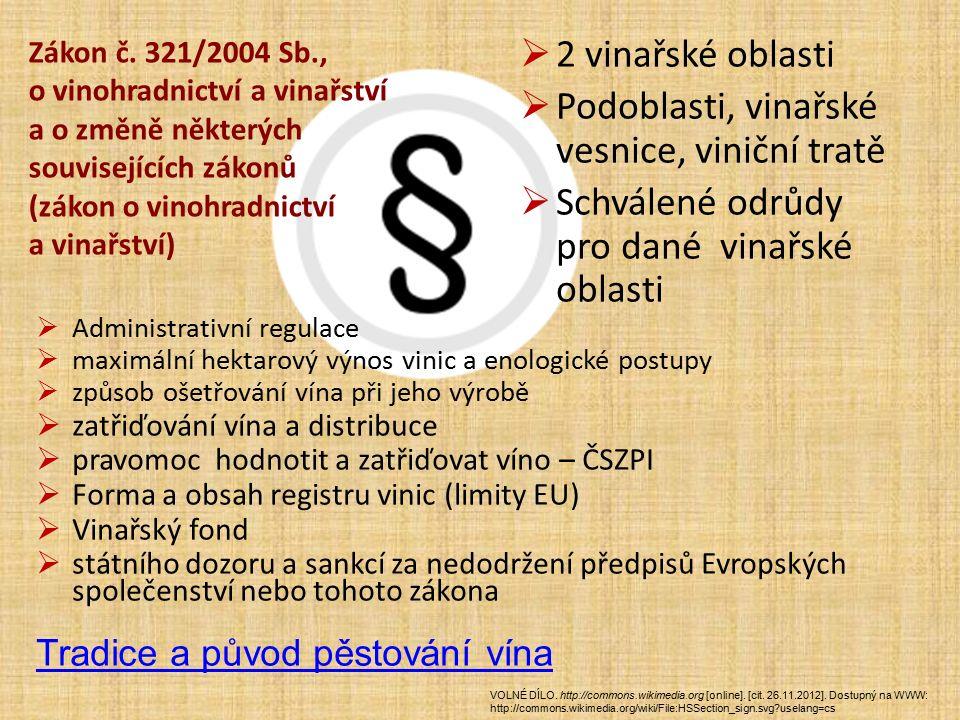 Zákon č. 321/2004 Sb., o vinohradnictví a vinařství a o změně některých souvisejících zákonů (zákon o vinohradnictví a vinařství)  2 vinařské oblasti
