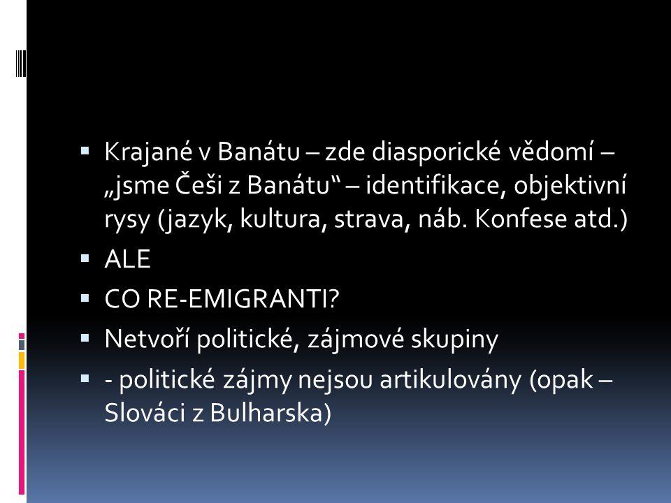 """ Krajané v Banátu – zde diasporické vědomí – """"jsme Češi z Banátu"""" – identifikace, objektivní rysy (jazyk, kultura, strava, náb. Konfese atd.)  ALE """