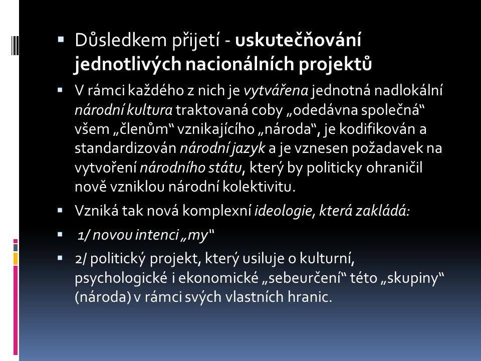  Důsledkem přijetí - uskutečňování jednotlivých nacionálních projektů  V rámci každého z nich je vytvářena jednotná nadlokální národní kultura trakt