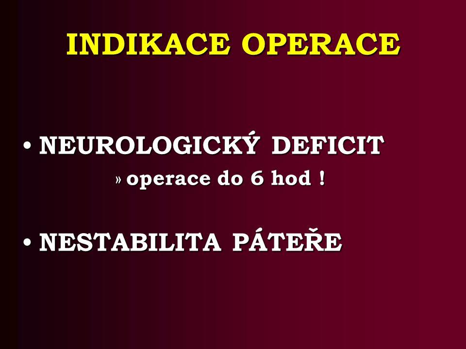 INDIKACE OPERACE NEUROLOGICKÝ DEFICIT NEUROLOGICKÝ DEFICIT » operace do 6 hod .