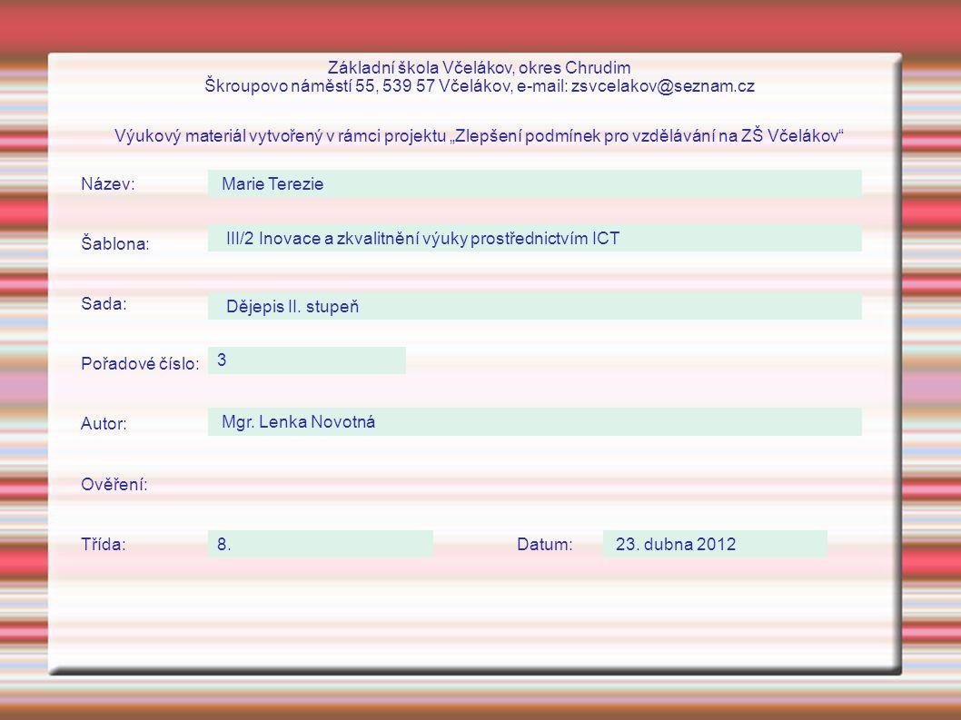 Základní škola Včelákov, okres Chrudim Škroupovo náměstí 55, 539 57 Včelákov, e-mail: zsvcelakov@seznam.cz Výukový materiál vytvořený v rámci projektu