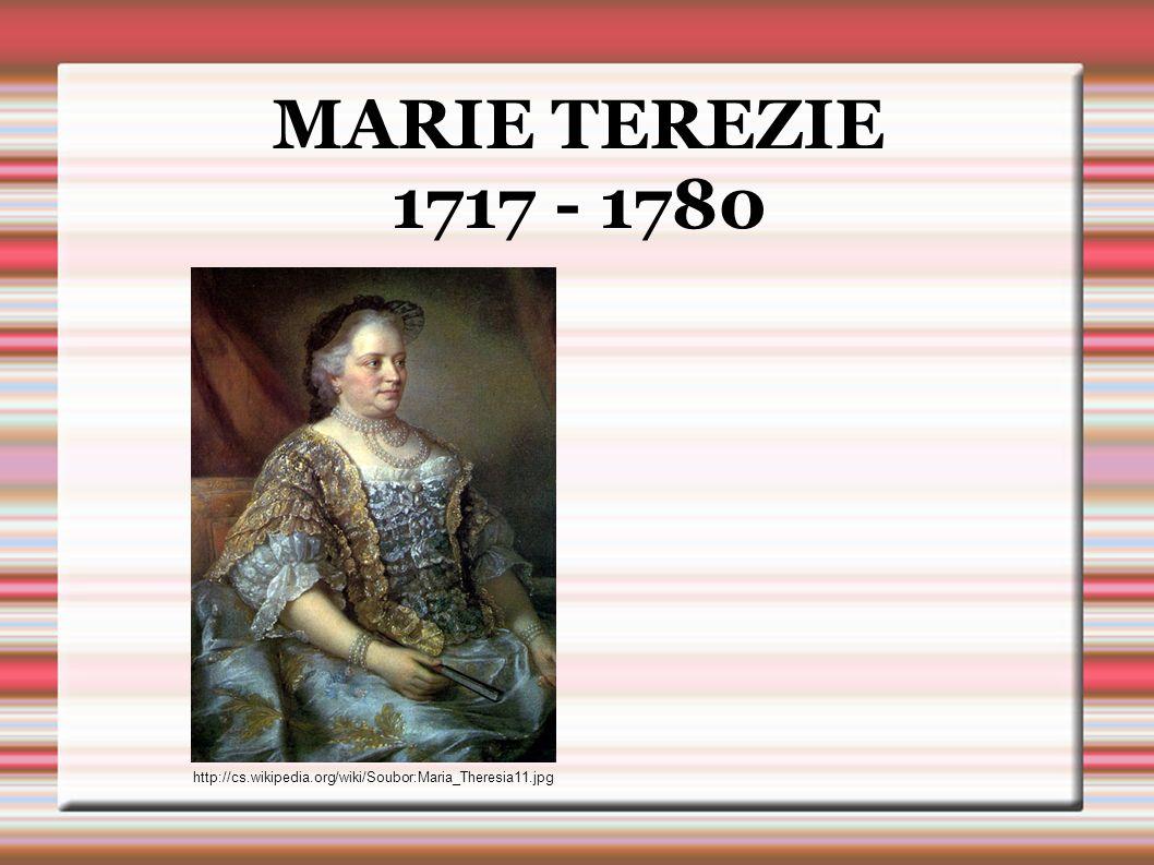MARIE TEREZIE 1717 - 1780 http://cs.wikipedia.org/wiki/Soubor:Maria_Theresia11.jpg