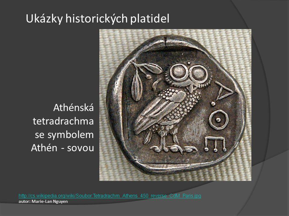 Athénská tetradrachma se symbolem Athén - sovou http://cs.wikipedia.org/wiki/Soubor:Tetradrachm_Athens_450_reverse_CdM_Paris.jpg autor: Marie-Lan Nguy