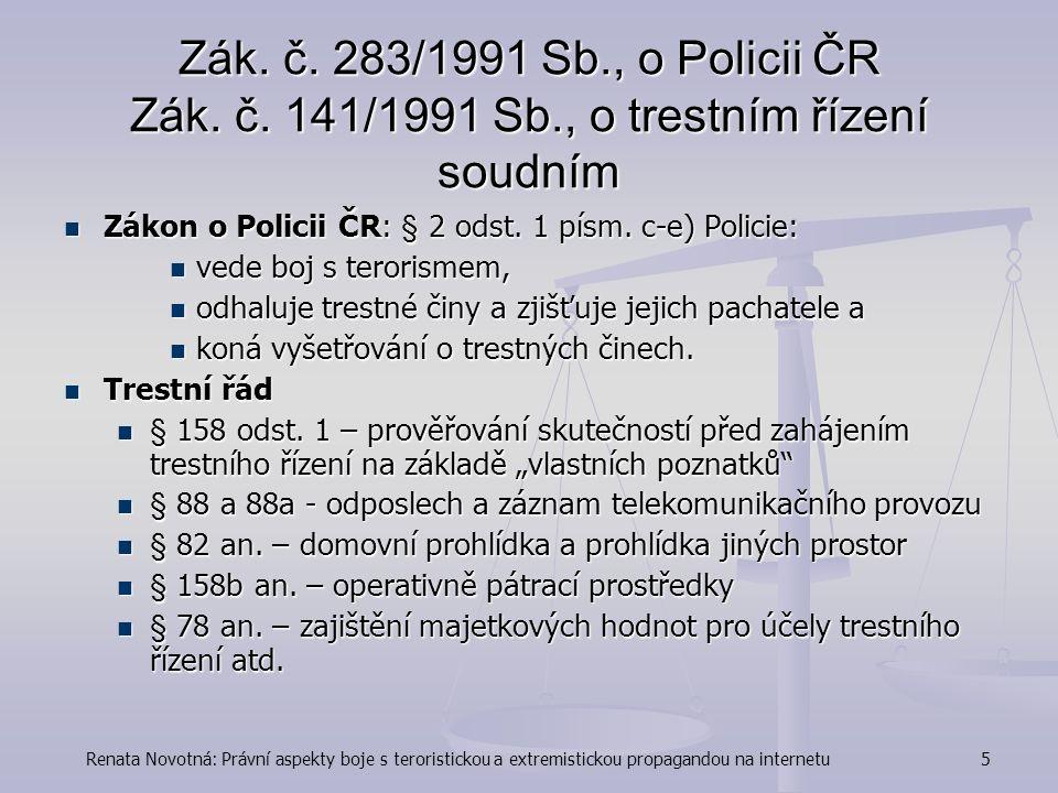 Renata Novotná: Právní aspekty boje s teroristickou a extremistickou propagandou na internetu5 Zák.
