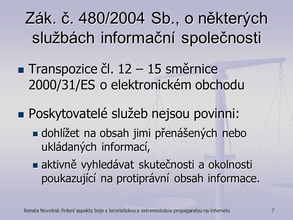 Renata Novotná: Právní aspekty boje s teroristickou a extremistickou propagandou na internetu7 Zák.