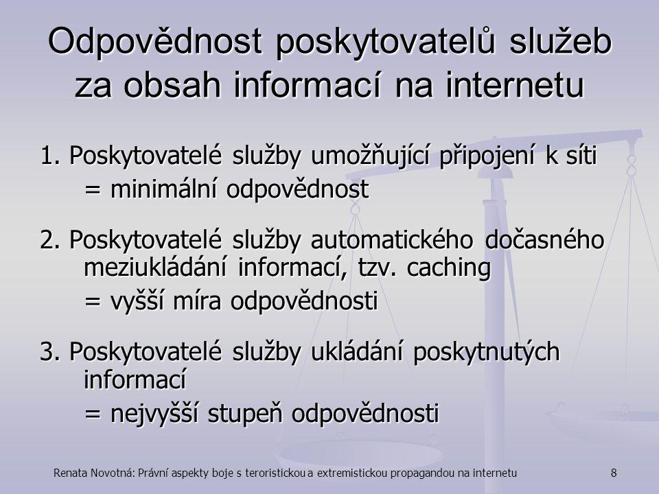 Renata Novotná: Právní aspekty boje s teroristickou a extremistickou propagandou na internetu8 Odpovědnost poskytovatelů služeb za obsah informací na internetu 1.