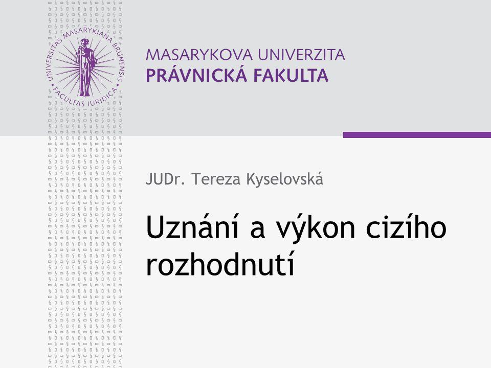 www.law.muni.cz Důvody pro neuznání Články 34 a 35 Soud přezkoumává na návrh stran Nelze přezkoumávat rozhodnutí ve věci samé Kdy se zkoumají  Zvláštní řízení o uznání (v 2.