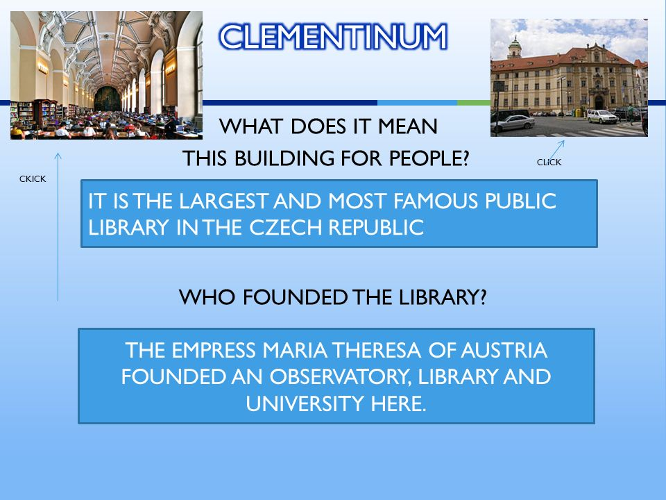 WHAT DOES IT MEAN THIS BUILDING FOR PEOPLE? CLICK CKICK WHO FOUNDED THE LIBRARY? IT IS THE LARGEST AND MOST FAMOUS PUBLIC LIBRARY IN THE CZECH REPUBLI