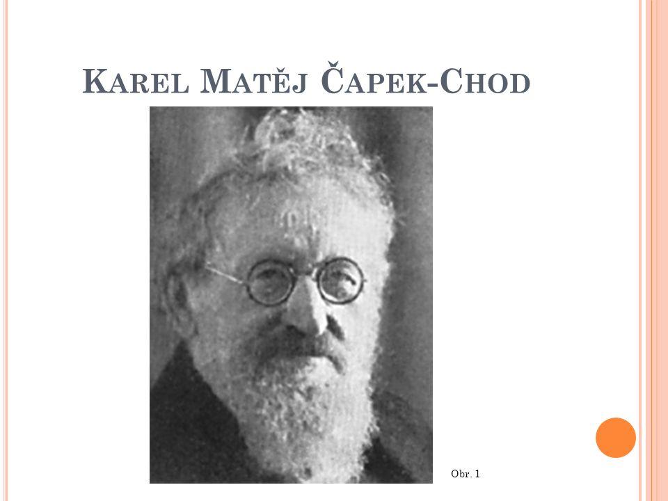 K AREL M ATĚJ Č APEK -C HOD Obr. 1
