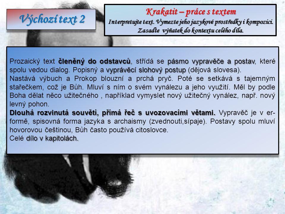 Krakatit – práce s textem Interpretujte text. Vymezte jeho jazykové prostředky i kompozici.