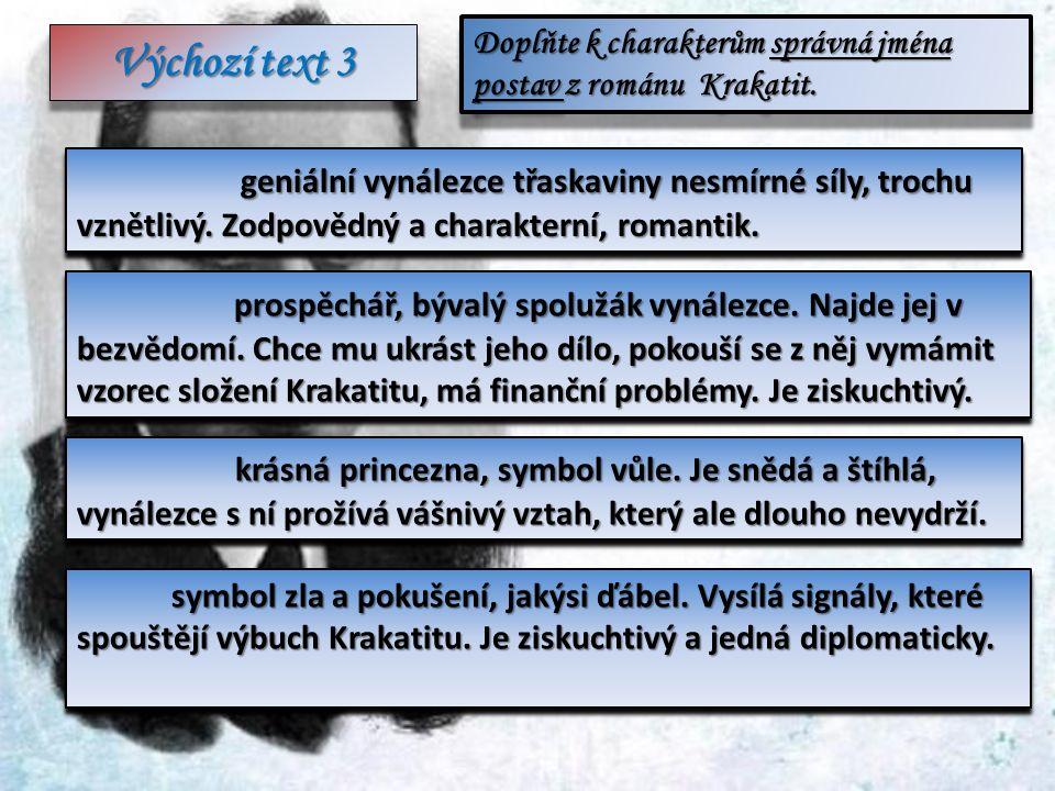 Doplňte k charakterům správná jména postav z románu Krakatit.