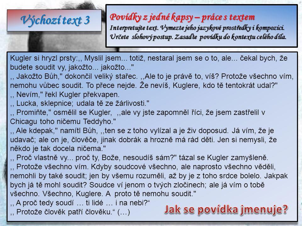 Výchozí text 3 Povídky z jedné kapsy – práce s textem Interpretujte text.