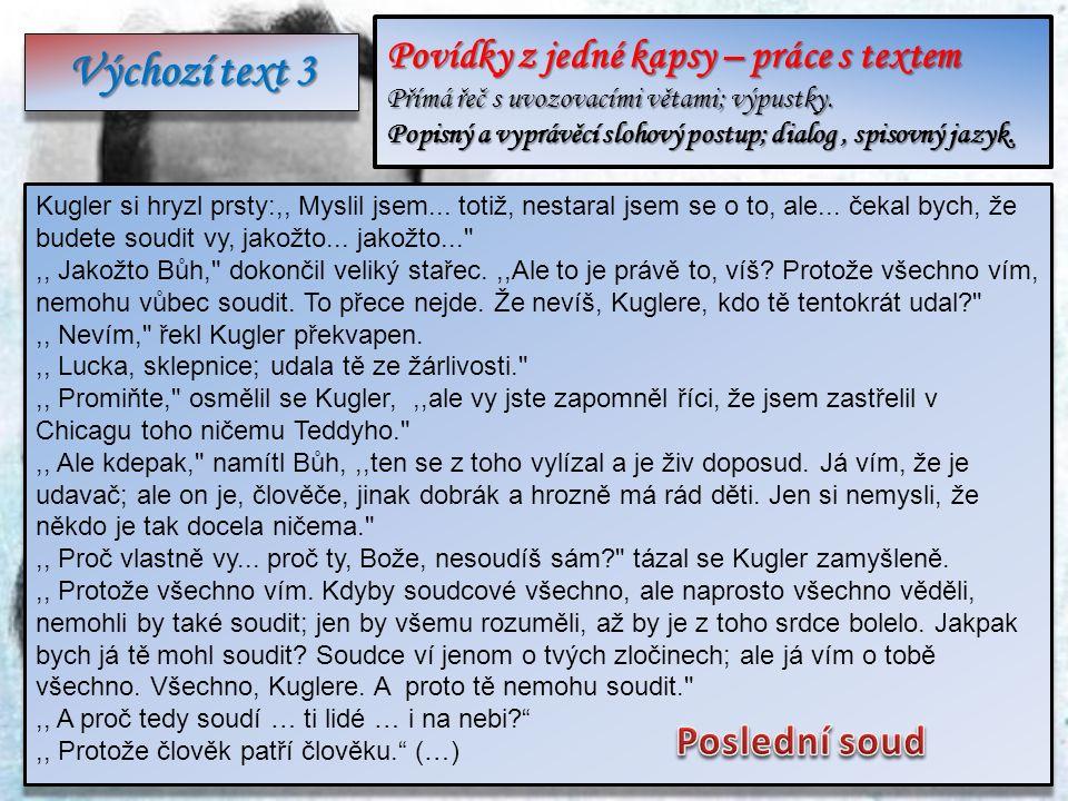 Výchozí text 3 Povídky z jedné kapsy – práce s textem Přímá řeč s uvozovacími větami; výpustky.